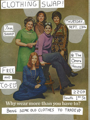 Clothing Swap! Image via Austin, TX now defunct shop and art venue The Opera House.