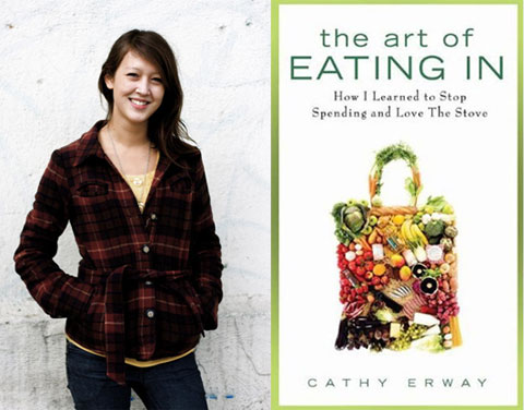 Cathy Erway & her new book, The Art of Eating In: How I Learned to Stop Spending and Love the Stove.