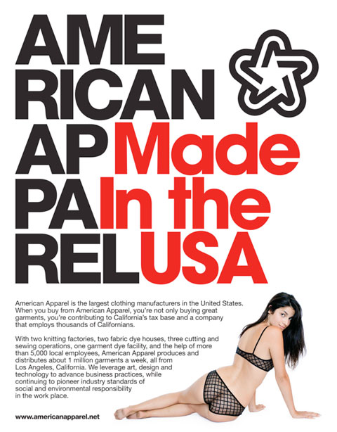 "American Apparel has used the fact that the company's clothing is ""Made in the USA"" as a marketing slogan."