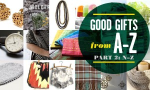 Goodlifer: Gift Guide: Good Gifts From A to Z, Part 2