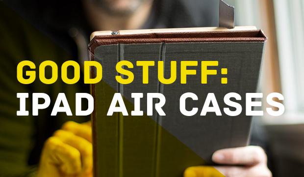 Goodlifer: Good Stuff: iPad Air Cases